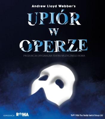 Spektakl - UPIÓR W OPERZE,  A. Lloyd Webber, musical
