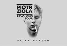 Bilety na: PIOTR ZIOŁA/REVOLVING TOUR – koncert w Białymstoku!